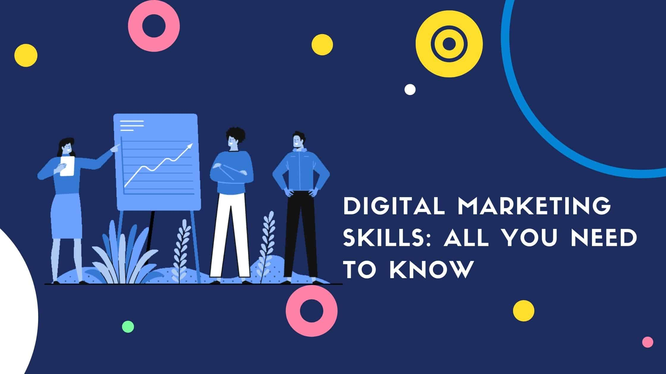 Digital Marketing Skills: All You Need to Know